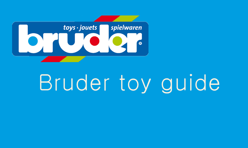 Bruder toys guide: 10 things to know